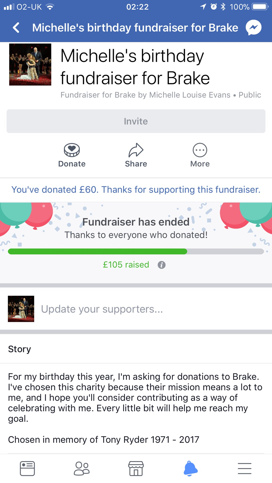 I have raised £105 in memory of Tony. Thank you to everyone who donated for my Birthday x