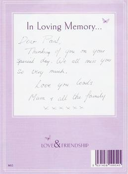 'Thinking of you on your special day, we all love and miss you Paul' xxx