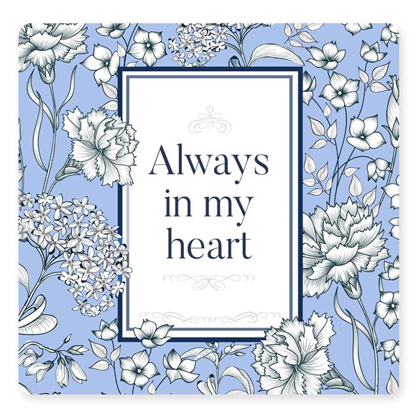 ALWAYS IN MY HEART - sent on April 20th, 2021