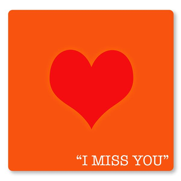 I MISS YOU - sent on July 7th, 2020